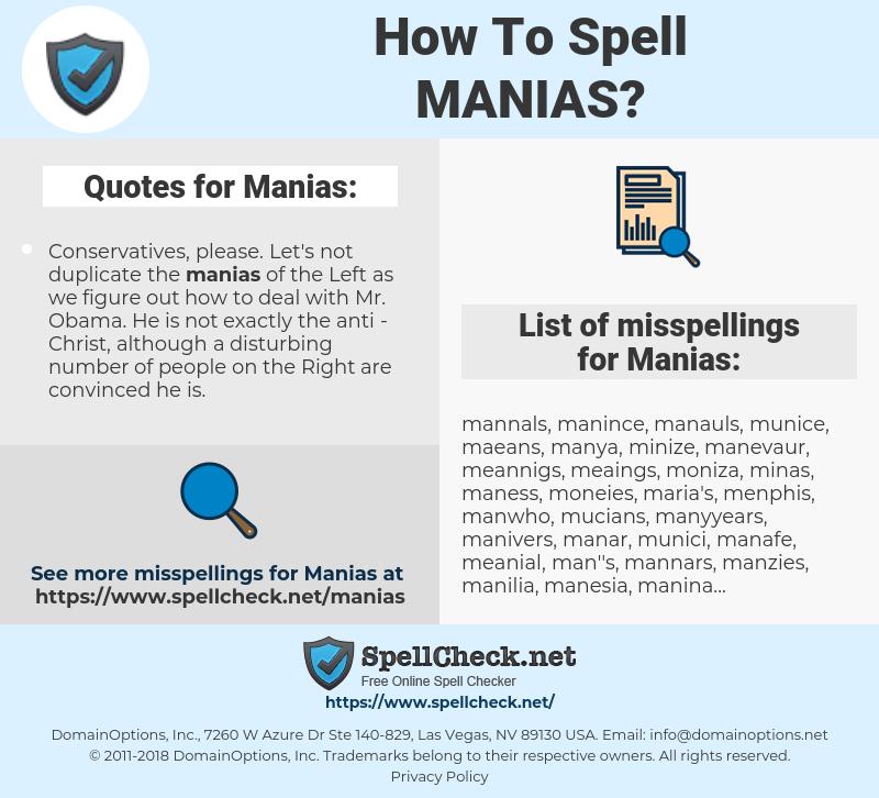 Manias, spellcheck Manias, how to spell Manias, how do you spell Manias, correct spelling for Manias