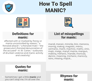 manic, spellcheck manic, how to spell manic, how do you spell manic, correct spelling for manic