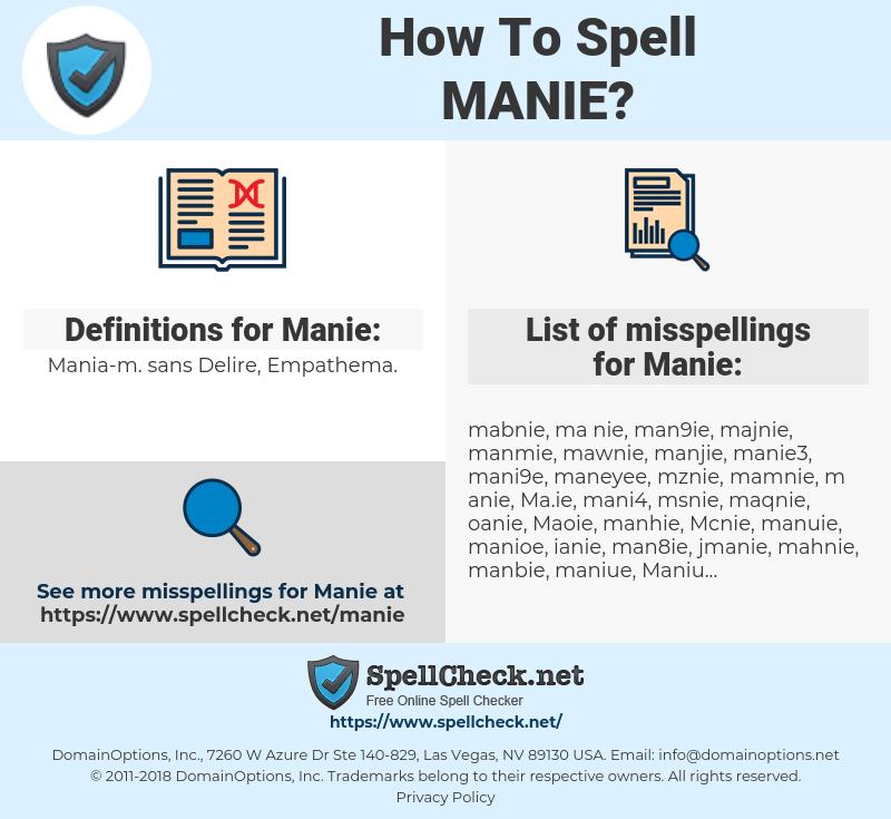 Manie, spellcheck Manie, how to spell Manie, how do you spell Manie, correct spelling for Manie