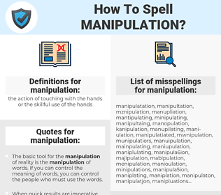 manipulation, spellcheck manipulation, how to spell manipulation, how do you spell manipulation, correct spelling for manipulation