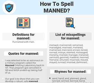 manned, spellcheck manned, how to spell manned, how do you spell manned, correct spelling for manned