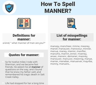 manner, spellcheck manner, how to spell manner, how do you spell manner, correct spelling for manner