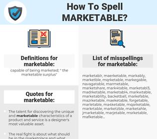 marketable, spellcheck marketable, how to spell marketable, how do you spell marketable, correct spelling for marketable