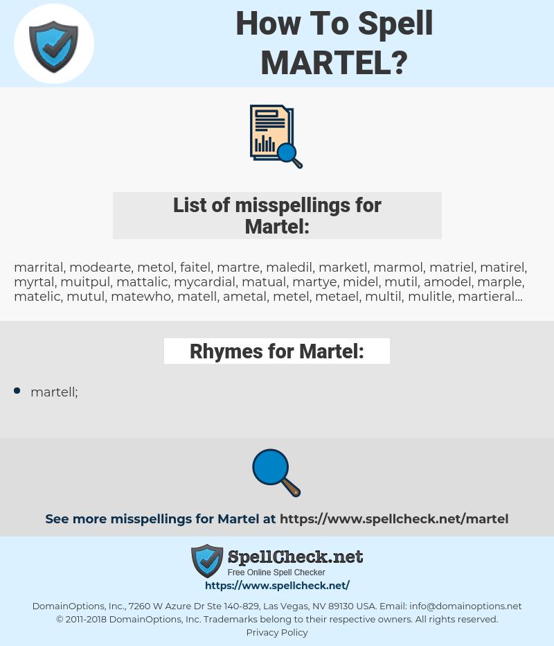 Martel, spellcheck Martel, how to spell Martel, how do you spell Martel, correct spelling for Martel