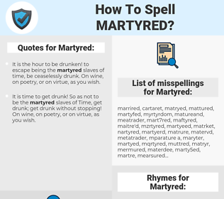Martyred, spellcheck Martyred, how to spell Martyred, how do you spell Martyred, correct spelling for Martyred
