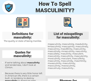 masculinity, spellcheck masculinity, how to spell masculinity, how do you spell masculinity, correct spelling for masculinity