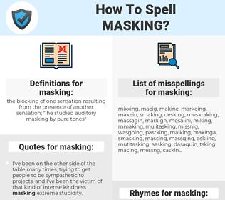 masking, spellcheck masking, how to spell masking, how do you spell masking, correct spelling for masking