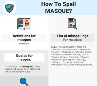 masque, spellcheck masque, how to spell masque, how do you spell masque, correct spelling for masque