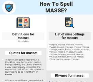 masse, spellcheck masse, how to spell masse, how do you spell masse, correct spelling for masse