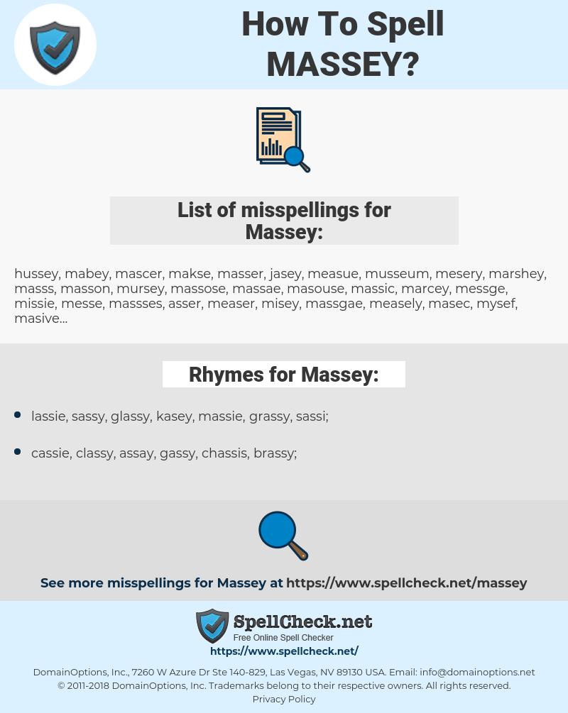Massey, spellcheck Massey, how to spell Massey, how do you spell Massey, correct spelling for Massey