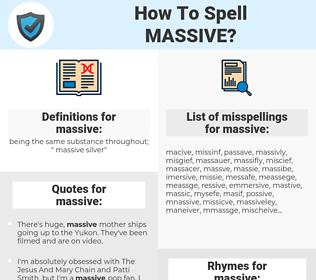 massive, spellcheck massive, how to spell massive, how do you spell massive, correct spelling for massive