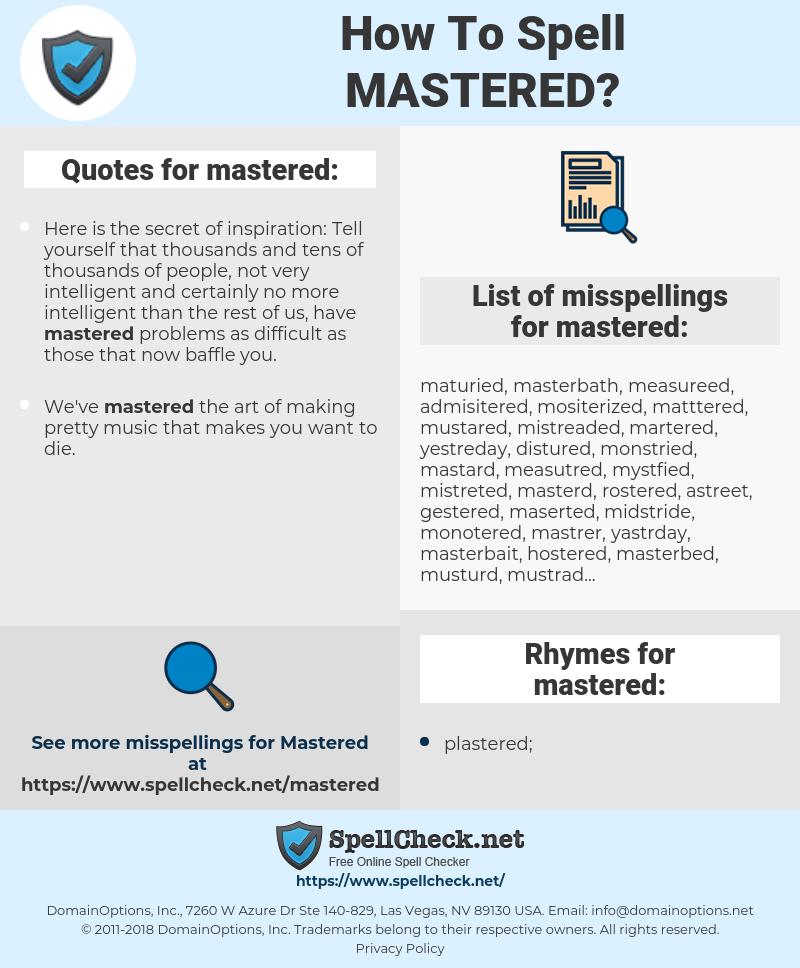 mastered, spellcheck mastered, how to spell mastered, how do you spell mastered, correct spelling for mastered