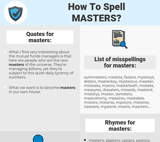 masters, spellcheck masters, how to spell masters, how do you spell masters, correct spelling for masters