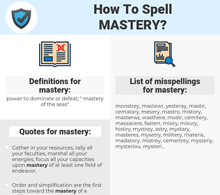 mastery, spellcheck mastery, how to spell mastery, how do you spell mastery, correct spelling for mastery