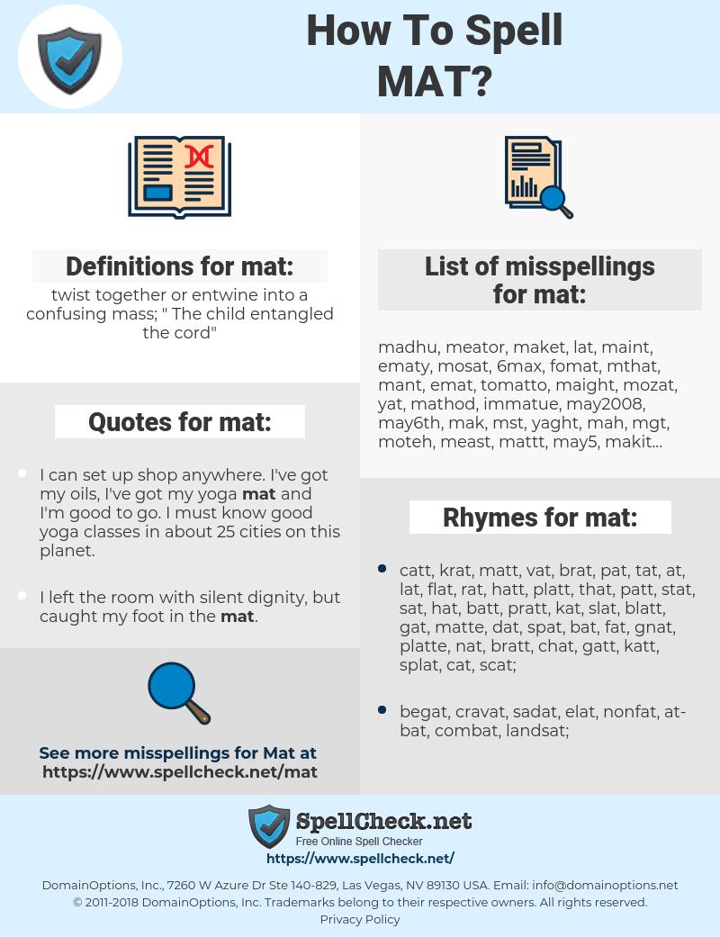 mat, spellcheck mat, how to spell mat, how do you spell mat, correct spelling for mat
