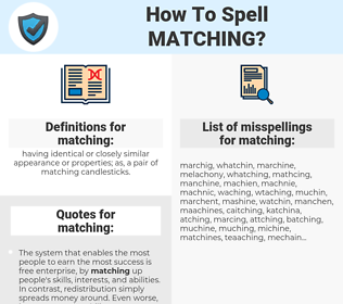 matching, spellcheck matching, how to spell matching, how do you spell matching, correct spelling for matching