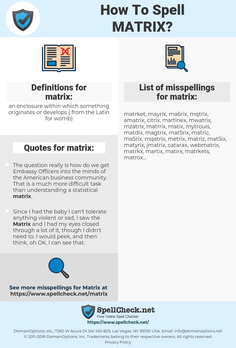 matrix, spellcheck matrix, how to spell matrix, how do you spell matrix, correct spelling for matrix