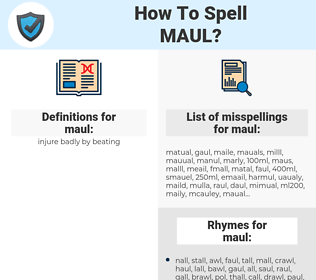 maul, spellcheck maul, how to spell maul, how do you spell maul, correct spelling for maul