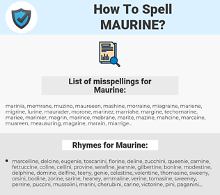 Maurine, spellcheck Maurine, how to spell Maurine, how do you spell Maurine, correct spelling for Maurine