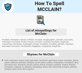 McClain, spellcheck McClain, how to spell McClain, how do you spell McClain, correct spelling for McClain