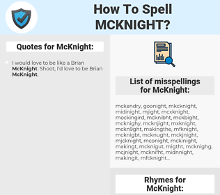 McKnight, spellcheck McKnight, how to spell McKnight, how do you spell McKnight, correct spelling for McKnight