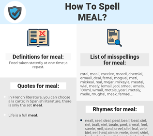 meal, spellcheck meal, how to spell meal, how do you spell meal, correct spelling for meal