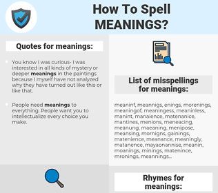 meanings, spellcheck meanings, how to spell meanings, how do you spell meanings, correct spelling for meanings