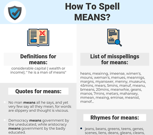 means, spellcheck means, how to spell means, how do you spell means, correct spelling for means