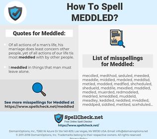 Meddled, spellcheck Meddled, how to spell Meddled, how do you spell Meddled, correct spelling for Meddled