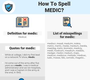 medic, spellcheck medic, how to spell medic, how do you spell medic, correct spelling for medic