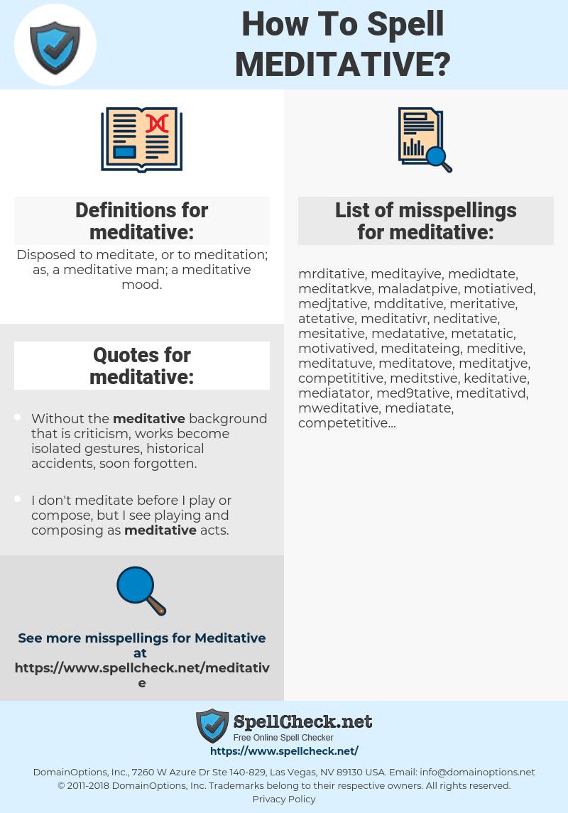 meditative, spellcheck meditative, how to spell meditative, how do you spell meditative, correct spelling for meditative