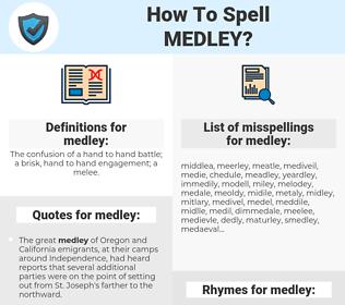 medley, spellcheck medley, how to spell medley, how do you spell medley, correct spelling for medley