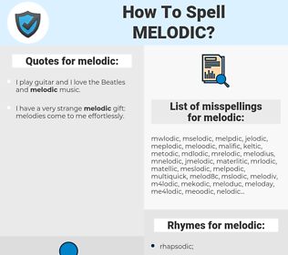 melodic, spellcheck melodic, how to spell melodic, how do you spell melodic, correct spelling for melodic