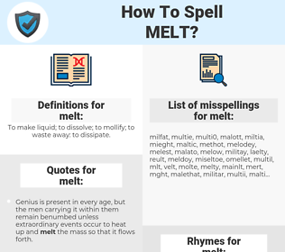 melt, spellcheck melt, how to spell melt, how do you spell melt, correct spelling for melt