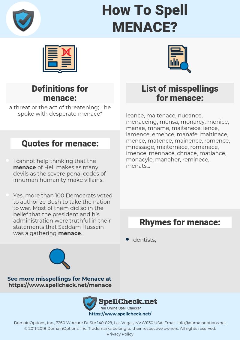 menace, spellcheck menace, how to spell menace, how do you spell menace, correct spelling for menace