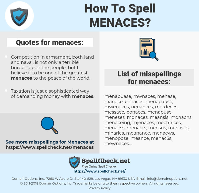 menaces, spellcheck menaces, how to spell menaces, how do you spell menaces, correct spelling for menaces