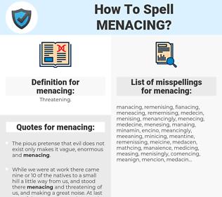 menacing, spellcheck menacing, how to spell menacing, how do you spell menacing, correct spelling for menacing