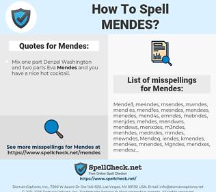 Mendes, spellcheck Mendes, how to spell Mendes, how do you spell Mendes, correct spelling for Mendes