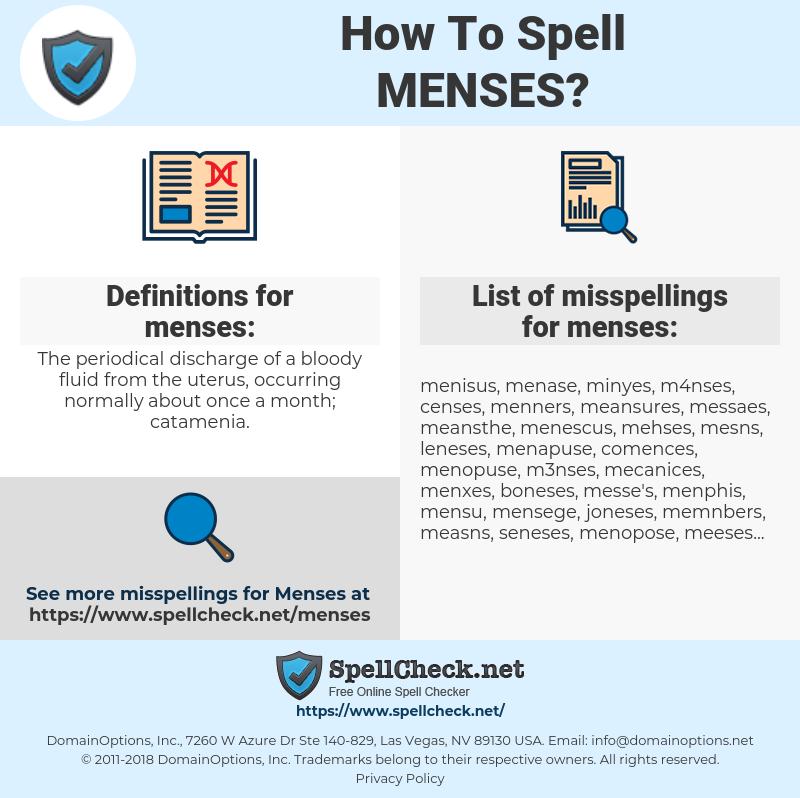 menses, spellcheck menses, how to spell menses, how do you spell menses, correct spelling for menses