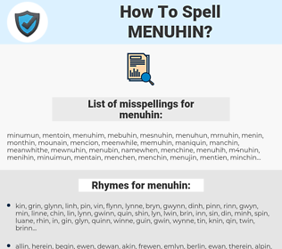 menuhin, spellcheck menuhin, how to spell menuhin, how do you spell menuhin, correct spelling for menuhin