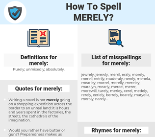 merely, spellcheck merely, how to spell merely, how do you spell merely, correct spelling for merely