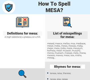 mesa, spellcheck mesa, how to spell mesa, how do you spell mesa, correct spelling for mesa