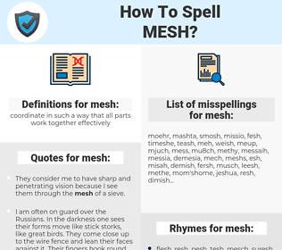 mesh, spellcheck mesh, how to spell mesh, how do you spell mesh, correct spelling for mesh