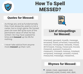 Messed, spellcheck Messed, how to spell Messed, how do you spell Messed, correct spelling for Messed