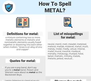 metal, spellcheck metal, how to spell metal, how do you spell metal, correct spelling for metal