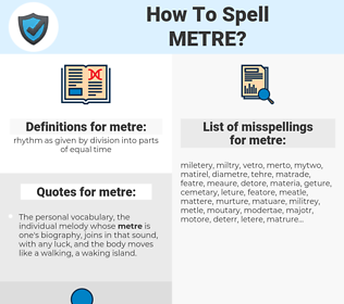 metre, spellcheck metre, how to spell metre, how do you spell metre, correct spelling for metre