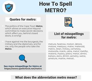 metro, spellcheck metro, how to spell metro, how do you spell metro, correct spelling for metro