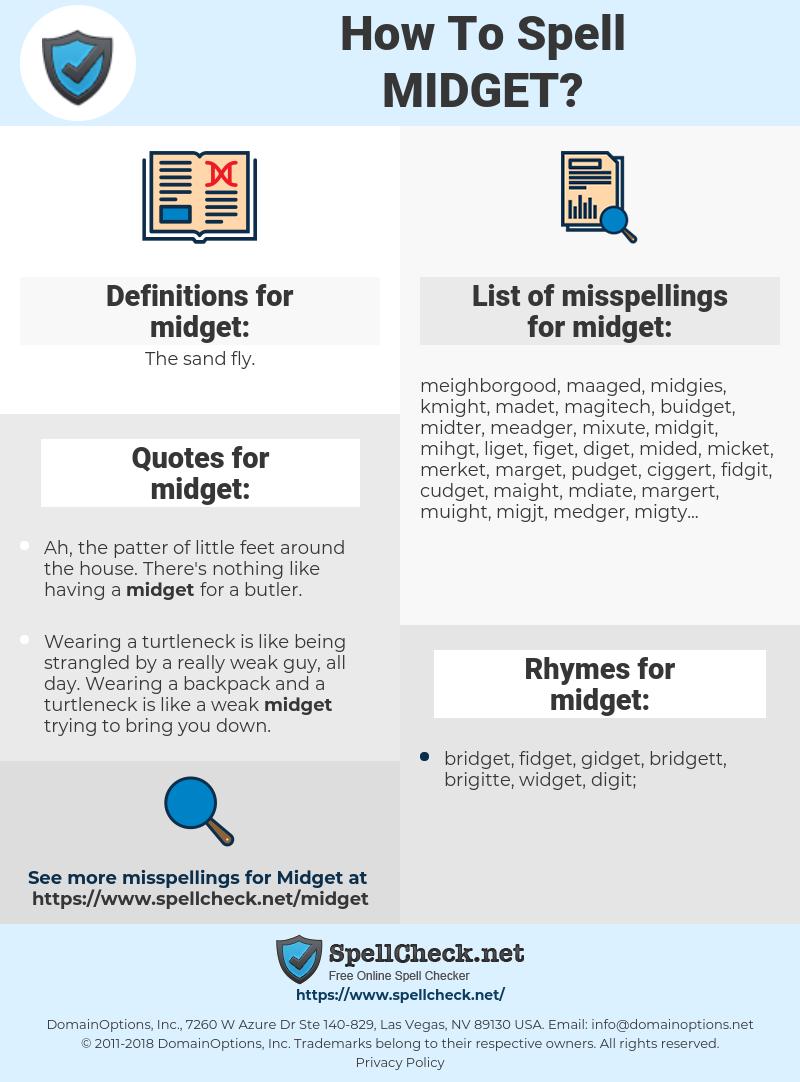 midget, spellcheck midget, how to spell midget, how do you spell midget, correct spelling for midget