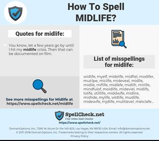 midlife, spellcheck midlife, how to spell midlife, how do you spell midlife, correct spelling for midlife