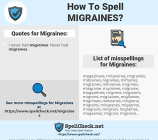 Migraines, spellcheck Migraines, how to spell Migraines, how do you spell Migraines, correct spelling for Migraines